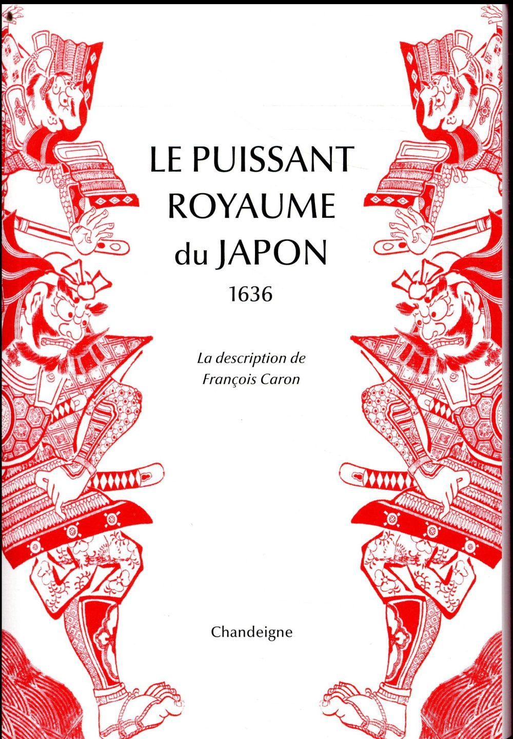 LE PUISSANT ROYAUME DU JAPON   LA DESCRIPTION DE FRANCOIS CARO, 1636
